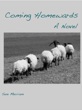 Coming Homewards  by  Sue Merriam
