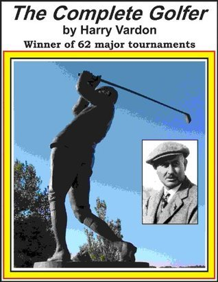 Harry Vardons Complete Golfer [Illustrated] Harry Vardon
