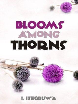 Blooms Among Thorns I. Izegbuwa