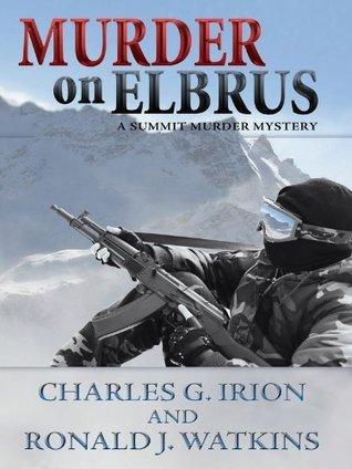 Murder On Elbrus Charles G. Irion