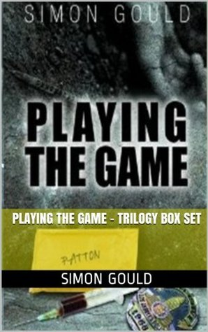 Playing The Game - Trilogy box set  by  Simon Gould