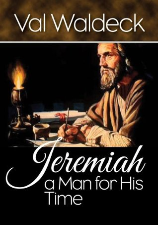 Jeremiah, a Man For His Time (One Day at a Time Series)  by  Val Waldeck