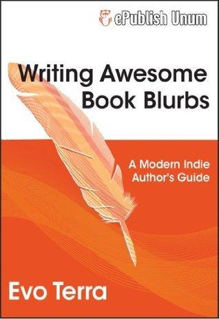 Writing Awesome Book Blurbs  by  Evo Terra