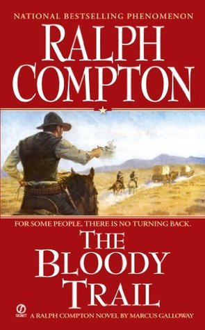 The Bloody Trail  by  Ralph Compton