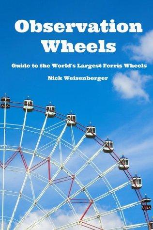 Observation Wheels  by  Nick Weisenberger