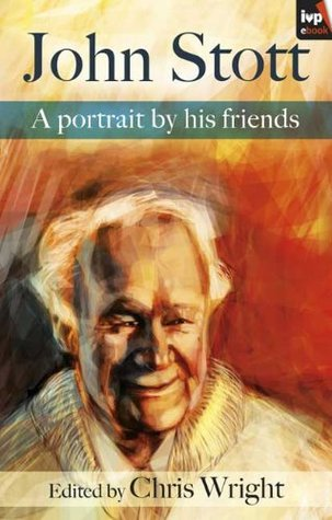 John Stott: A Portrait  by  His Friends by Various
