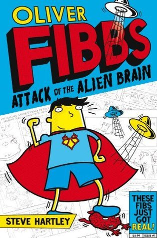 Oliver Fibbs 1: Alien Brain Steve Hartley