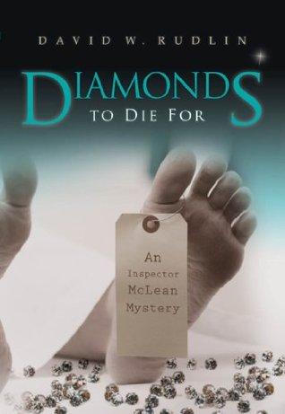 Diamonds to Die For  by  David W. Rudlin