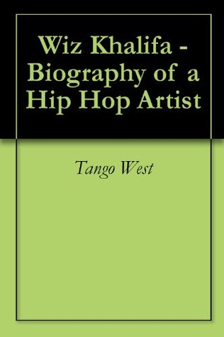 Wiz Khalifa - Biography of a Hip Hop Artist  by  Tango West