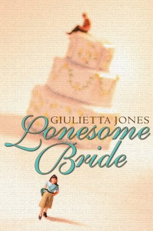 Lonesome Bride Giuletta Jones