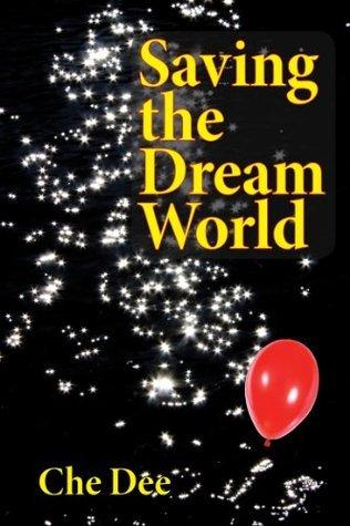 Saving the Dream World Che Dee