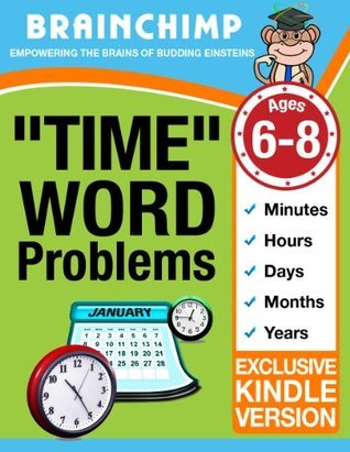 Time Word Problems: Ages 6 - 8  by  BrainChimp
