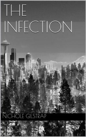 The Infection  by  Jennifer A Nichole Gilstrap