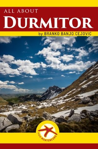 all about DURMITOR  by  Branko Banjo Cejovic