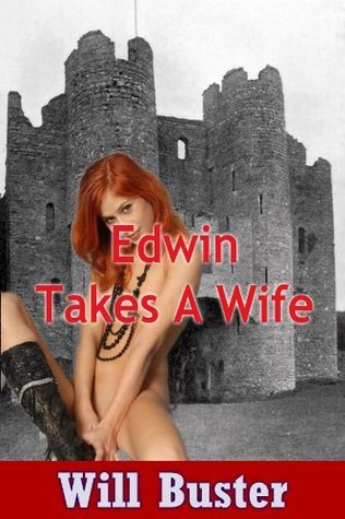 Edwin Takes A Wife  by  Will Buster