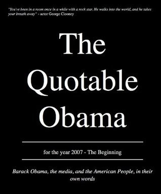 The Quotable Obama 2007 - The Beginning David Nordmark