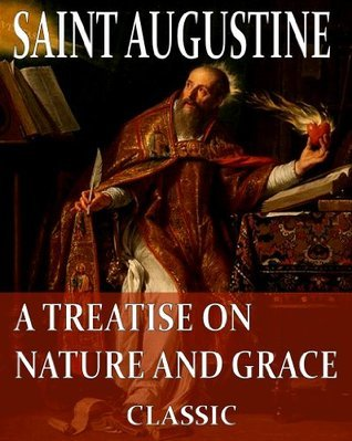 ON NATURE AND GRACE  by  Augustine of Hippo