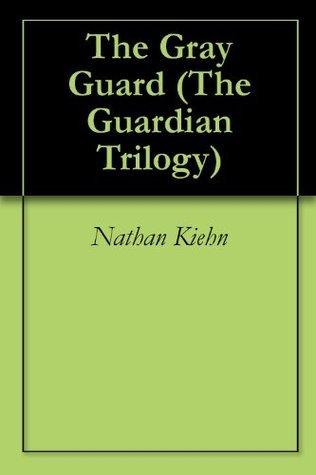 The Gray Guard Nathan Kiehn