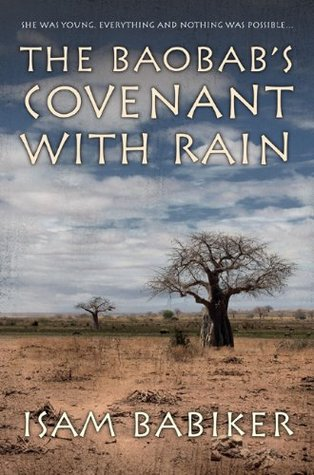 The Baobabs Covenant with Rain  by  Isam Babiker