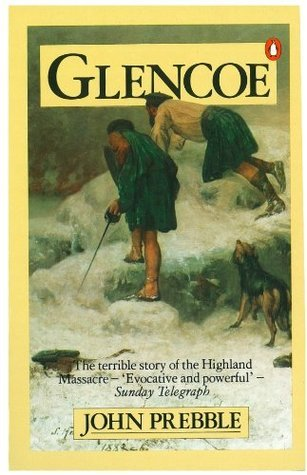 Glencoe: The Story of the Massacre John Prebble