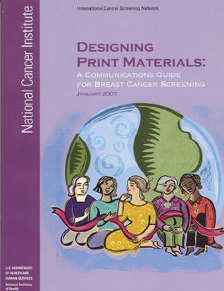 Designing Print Materials: A Communications Guide for Breast Cancer Screening National Cancer Institute