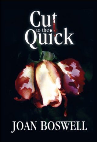 Cut to the Quick: A Hollis Grant Mystery  by  Joan Boswell