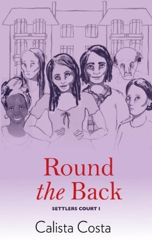 Round the back (Settlers Court Part I)  by  Calista Costa