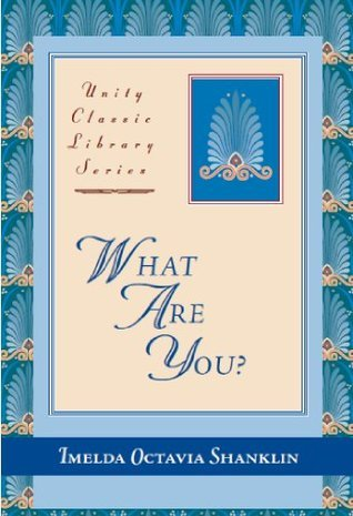 What Are You? (Unity Classic Library Series) Imelda Octavia Shanklin
