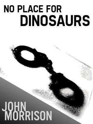 No Place for Dinosaurs John    Morrison