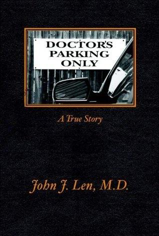 Doctors Parking Only  by  John Len