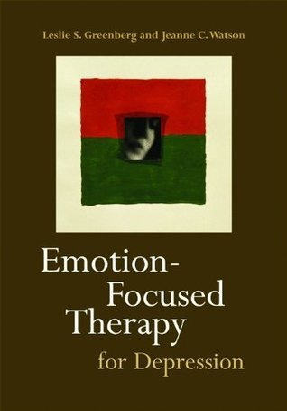 Emotion-Focused Therapy for Depression  by  Jeanne C. Watson