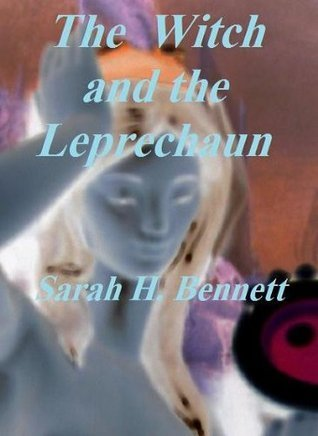 The Witch and the Leprechaun (The Hedge Witch Series)  by  Sarah H. Bennett