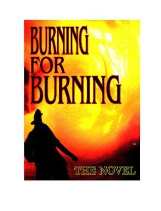 Burning For Burning  by  JOHN C. ZOLL