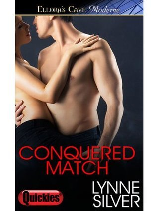 Conquered Match: 2  by  Lynne Silver