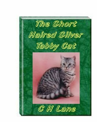 The Short Haired Silver Tabby Cat C.H. Lane