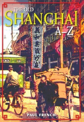 The Old Shanghai A-Z Paul French