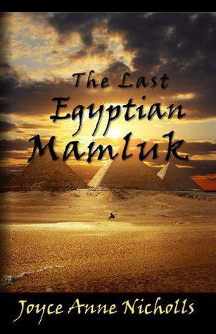 The Last Egyptian Mamluk  by  Joyce Anne Nicholls