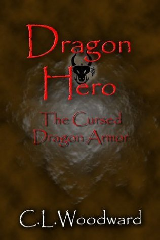 The Cursed Dragon Armor (Dragon Hero, #1)  by  Casey Woodward