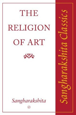 The Religion of Art  by  Sangharakshita