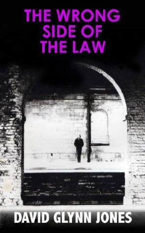 The Wrong Side Of The Law David Glynn Jones