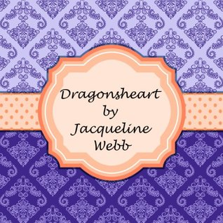 Dragonsheart  by  Jacqueline Webb