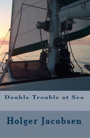 Double Trouble at Sea Holger Jacobsen