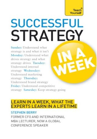 Strategy in a Week: Teach Yourself  by  Stephen Berry