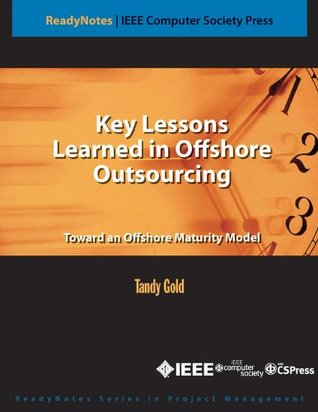 Outsourcing Software Development Offshore: Making It Work Tandy Gold
