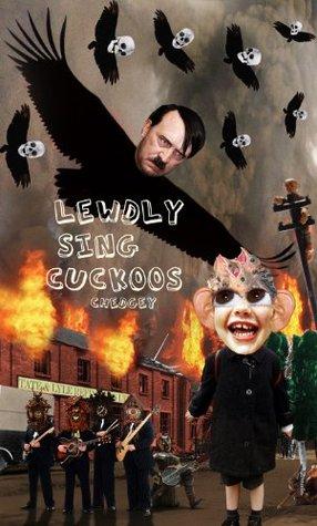 Lewdly Sing Cuckoos  by  David Chedgey