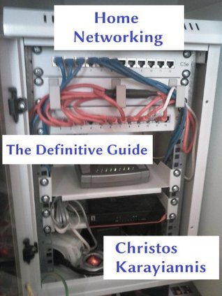Home Networking: The Definitive Guide  by  Christos Karayiannis