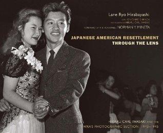 Japanese American Resettlement Through the Lens: Hikaru Iwasaki and the WRAs Photographic Section, 1943-1945  by  Lane Ryo Hirabayashi