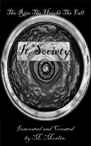 IT Society: The Rise, The Height, The Fall  by  M. Moalin