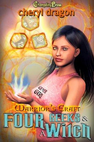 Warriors Craft: Four Geeks & A Witch Cheryl Dragon