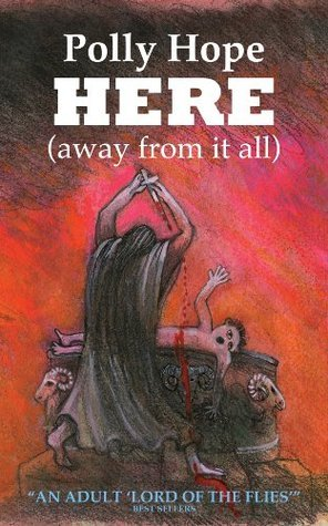 HERE [away from it all]  by  Polly Hope